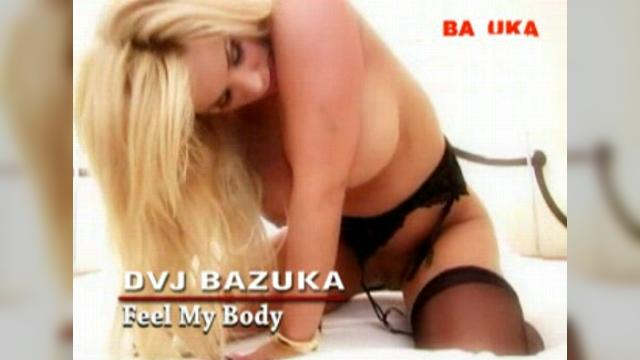 DVJ Bazuka-Feel My Body